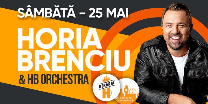 Horia Brenciu & HB Orchestra // 25 mai // Berăria H