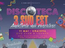 Craiova: Turneu Discoteca - Amintirile ma rascolesc - 3 Sud Est