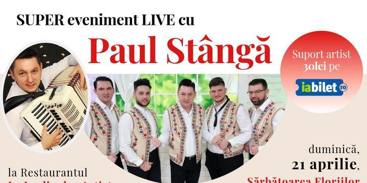 Super Eveniment Live cu Paul Stanga