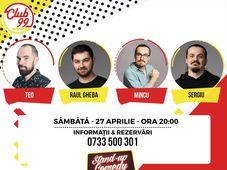 Stand up comedy cu Teo, Raul, Mincu și Sergiu Floroaia la Club 99