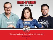 Stand Up Comedy cu Maria, Mincu & Banciu la Comics Club