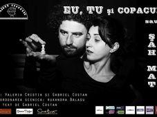 """Teatrul Coquette: """"Eu, Tu si Copacul sau Sah Mat"""" - avanpremiera"""