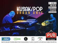 KUSAK/POP - Urban Unit la The PUB