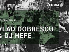 Vlad Dobrescu & DJ Hefe at/ FORM  SPACE