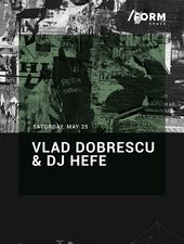 Vlad Dobrescu & DJ Hefe at/ FORM  SPACE