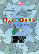 Toulouse Lautrec la Expirat / Backyard Acoustic Season 2019