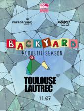 Toulouse Lautrec la Expirat / Backyard Acoustic Season 2019