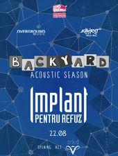 Implant Pentru Refuz la Expirat / Backyard Acoustic Season 2019