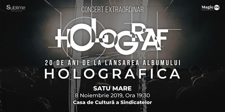 """Satu Mare: Concert Holograf - 20 de ani de la lansarea albumului """"Holografica"""""""