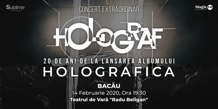 """Bacău: Concert Holograf - 20 de ani de la lansarea albumului """"Holografica"""""""