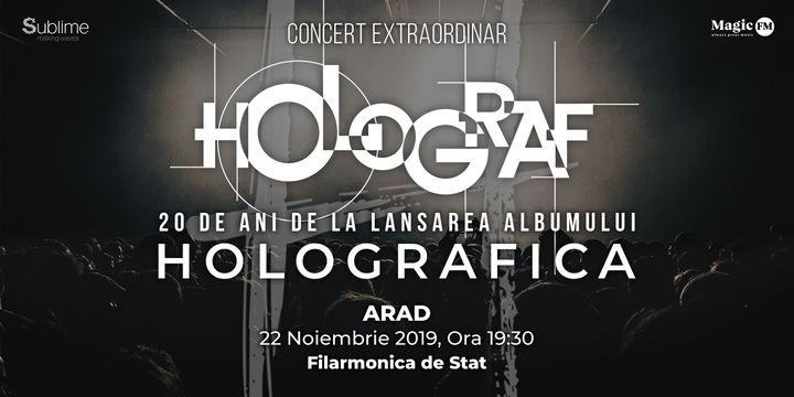 """Arad: Concert Holograf - 20 de ani de la lansarea albumului """"Holografica"""""""