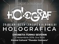 """Drobeta Turnu-Severin: Concert Holograf - 20 de ani de la lansarea albumului """"Holografica"""""""