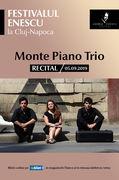 Recital Monte Piano Trio - Festivalul Enescu la Cluj-Napoca