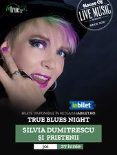 True Blues Night: Silvia Dumitrescu & prietenii