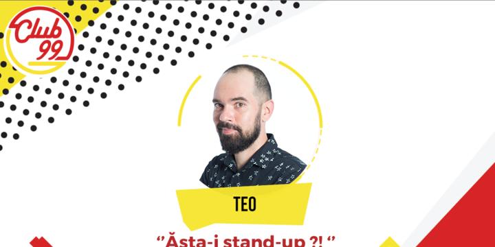 Ăsta-i stand up?! - show TEO@Club 99