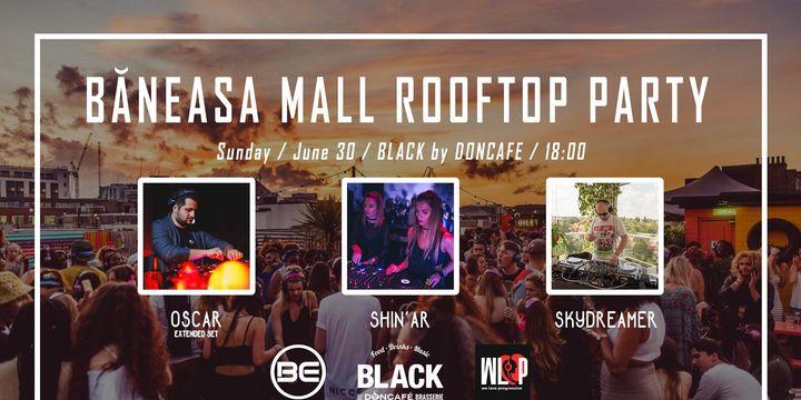 Baneasa Mall ROOFTOP PARTY w. OSCAR / SHIN'AR / SKYDREAMER