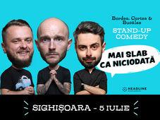 Sighișoara: Stand-up comedy cu Bordea, Cortea și Bucălae