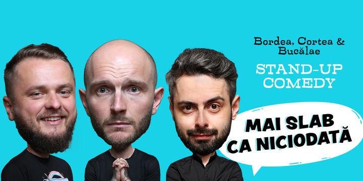 Mediaș: Stand-up comedy cu Bordea, Cortea și Bucălae