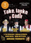 "Spectacol comedie "" Take, Ianke şi Cadir"""