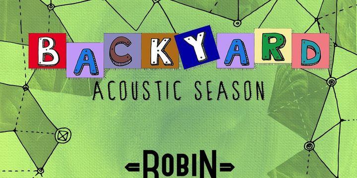 """Robin and the Backstabbers & Allover canta pe terasa """"In spatele casei"""" la Backyard Acoustic Season Timisoara"""