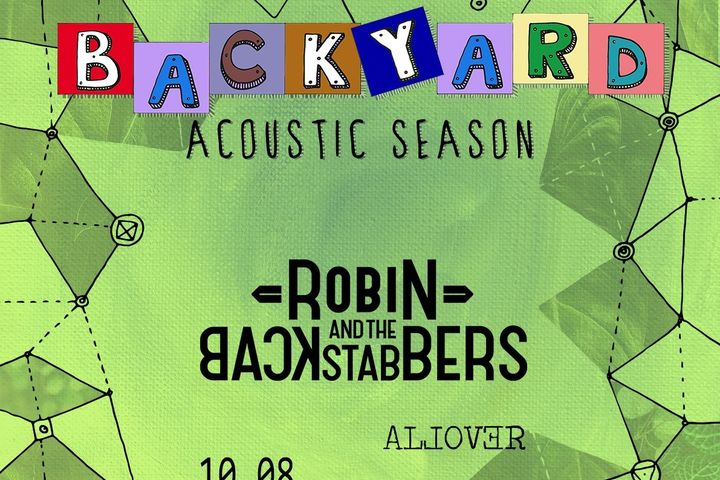 "Robin and the Backstabbers & Allover canta pe terasa ""In spatele casei"" la Backyard Acoustic Season Timisoara"