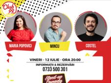 Stand up comedy cu Costel, Mincu și Maria Popovici și invitat în deschidere