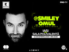 @Smiley_Omul la Iasi - Turneu National