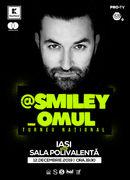 @Smiley_Omul la Iasi - Turneu National