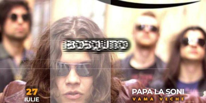 Bosquito - Papa La Soni - Vama Veche