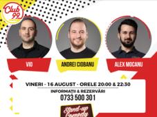 Stand up comedy cu  Vio, Alex Mocanu & Andrei Ciobanu si invitat în deschidere