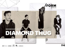 Diamond Thug at /FORM SPACE