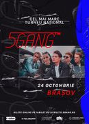 Brașov: Concert 5GANG - Sala Sporturilor D.P. Colibași
