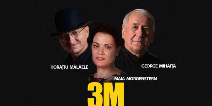 3M– Morgenstern, Mălăele, Mihăiță