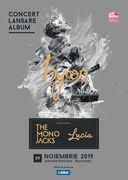 byron lansează noul album la Arenele Romane; invitați: Lucia și The Mono Jacks