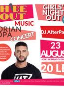 GIRLS NIGHT OUT - Concert Dorian Popa la HideOut Piatra Neamt