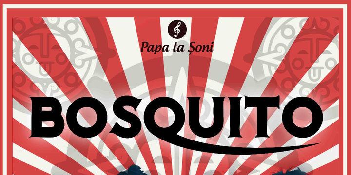Bosquito - 23 August - Papa la Șoni - Vama Veche