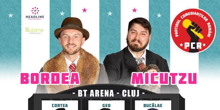 Cluj-Napoca: Bordea & Micutzu - Partidul Comedianţilor Români