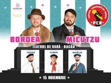 Bacau: Bordea & Micutzu - Partidul Comedianţilor Români