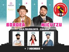 Craiova: Bordea & Micutzu - Partidul Comedianţilor Români