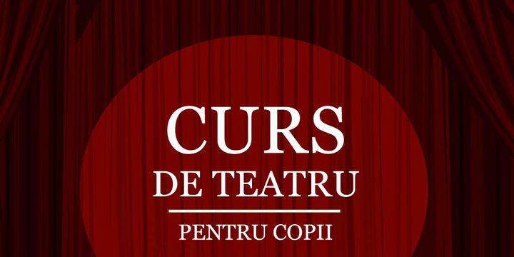 Curs de teatru pentru copii - Grupa 9-12 ani - Modul I