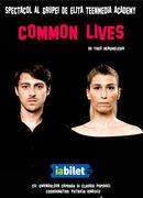 Common Lives (Spectacol realizat cu studenții TeenMedia Academy)