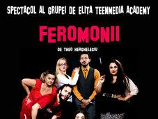 Feromonii (Spectacol realizat cu studenții TeenMedia Academy)