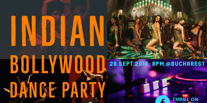 INDIAN BOLLYWOOD DANCE PARTY @ Bucharest, Thrill On Events
