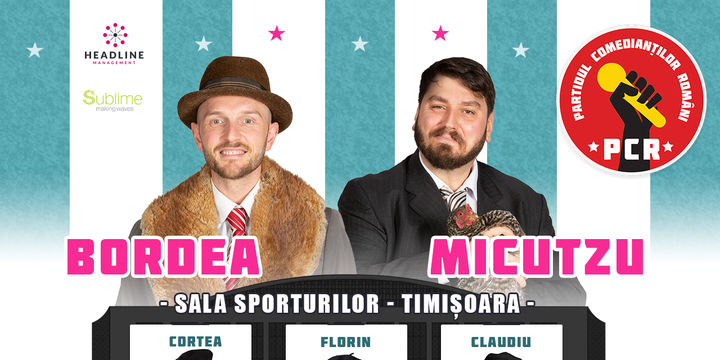 Timisoara: Bordea & Micutzu - Partidul Comedianţilor Români