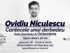 Ovidiu Niculescu | Cantecele unui derbedeu @The Ace
