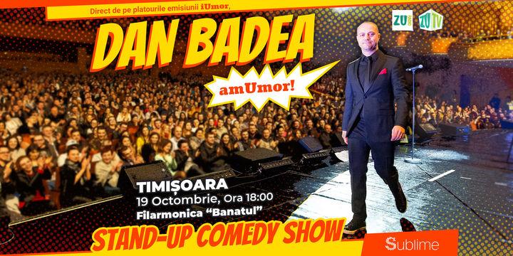 Stand Up Comedy: Dan Badea - amUmor @Timisoara Show 2