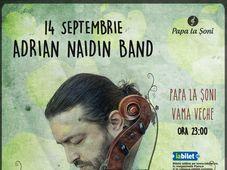 Adrian Naidin Band - Papa la Șoni Vama Veche