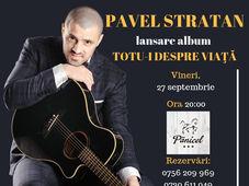"""Concert Pavel Stratan """"Turneu national lansare album - Totu-i despre viata''"""