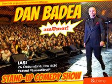 Stand Up Comedy: Dan Badea - amUmor @ Iasi (ora 18:30)