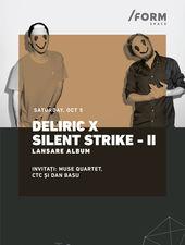 DELIRIC X SILENT STRIKE II  @ /FORM